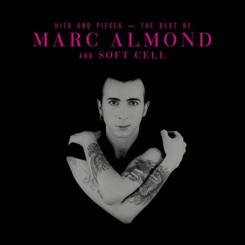 Hits And Pieces – The Best Of Marc Almond & Soft Cell (Deluxe) von Various Artists