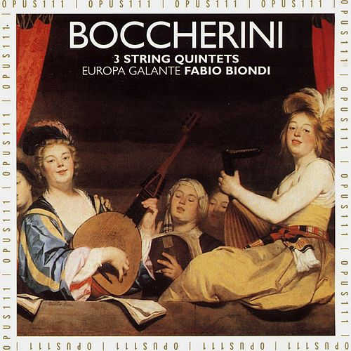 Boccherini: 3 String Quintets di Europa Galante Fabio Biondi