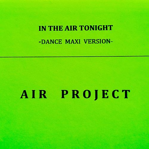 In the Air Tonight (Dance Maxi Version) by Air Project