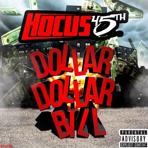 Dollar Dollar Bill de Hocus 45th