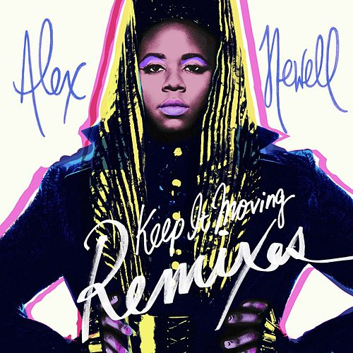 Keep It Moving (Remixes) by Alex Newell