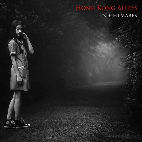 Nightmares by Hong Kong Alleys