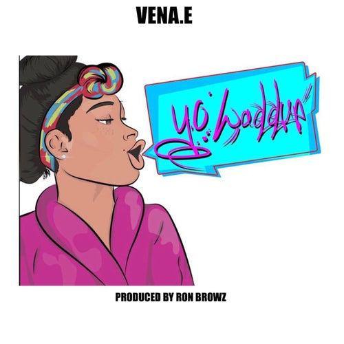 Yo Waddup von Vena.E