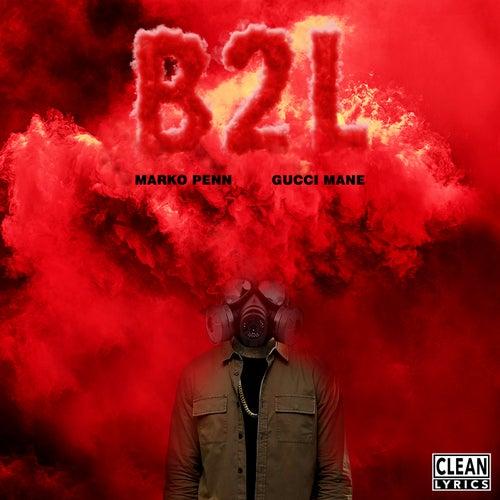 Back 2 Life (feat. Gucci Mane) by Marko Penn