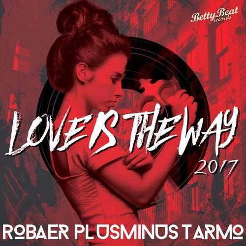 Love Is the Way 2017 de Tarmo