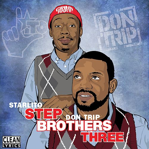 Step Brothers THREE by Don Trip