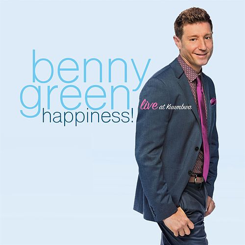 Happiness! Live at Kuumbwa by Benny Green