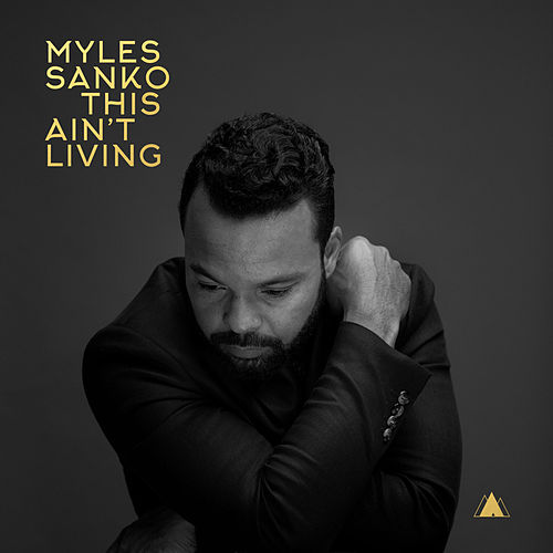 This Ain't Living by Myles Sanko