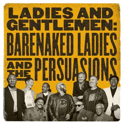 Ladies and Gentlemen: Barenaked Ladies & the Persuasions by Barenaked Ladies