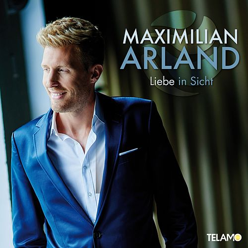 Liebe in Sicht von Maximilian Arland