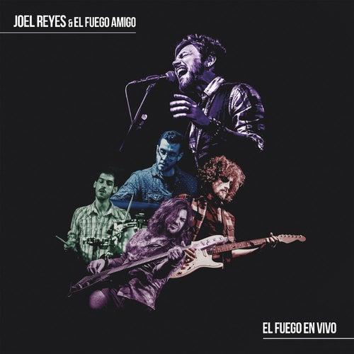 El Fuego en Vivo de Joel Reyes