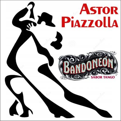 Bandoneon - Sabor Tango (Remastered) von Astor Piazzolla