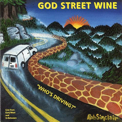 Who's Driving (2013 Remaster) [Live] de God Street Wine