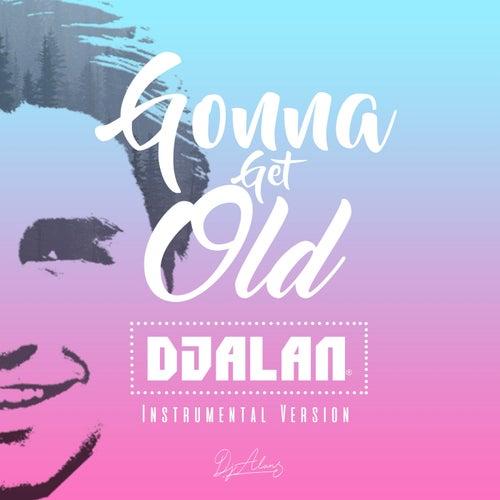 Gonna Get Old (Instrumental) by DJ Alan