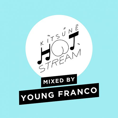 Kitsuné Hot Stream Mixed by Young Franco fra Young Franco