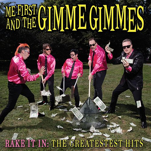 Rake It In: The Greatestest Hits de Me First and the Gimme Gimmes