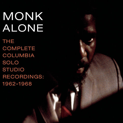 The Complete Columbia Studio Solo Recordings of Thelonious Monk: 1962-1968 by Thelonious Monk