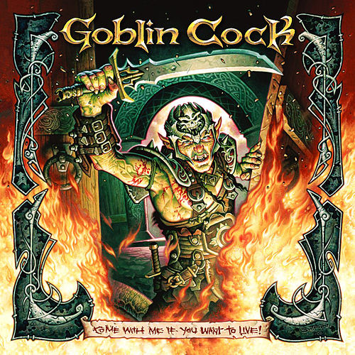 Come With Me If You Want to Live de Goblin C*ck