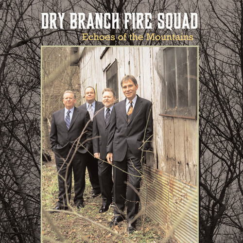 Echoes of the Mountains by The Dry Branch Fire Squad