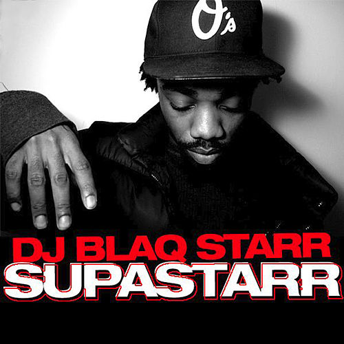 Supastarr - EP de DJ Blaqstarr