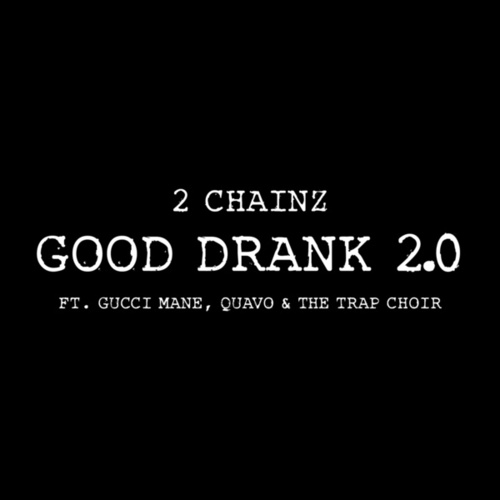 Good Drank 2.0 by 2 Chainz