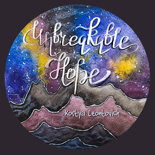 Unbreakable Hope by Kostya Leontovich