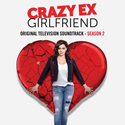 Crazy Ex-Girlfriend: Original Television Soundtrack (Season 2) by Crazy Ex-Girlfriend Cast