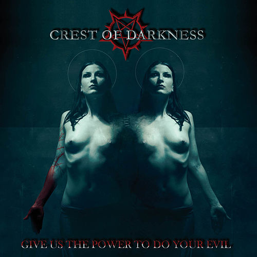 Give Us the Power to Do Your Evil by Crest Of Darkness