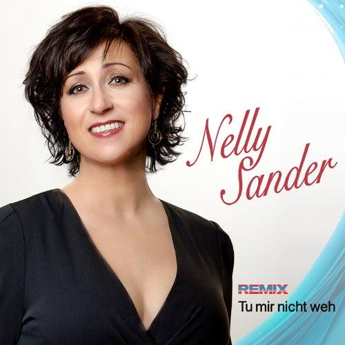 Tu mir nicht weh (Remix) von Nelly Sander