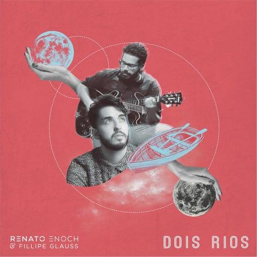 Dois Rios (feat. Fillipe Glauss) de Renato Enoch