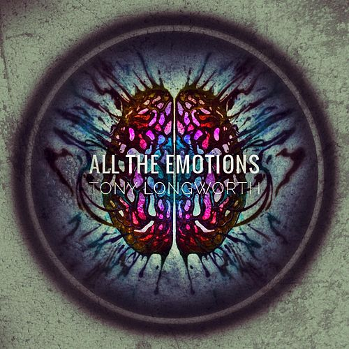 All the Emotions by Tony Longworth