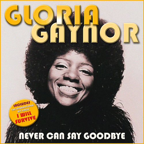 Never Can Say Goodbye de Gloria Gaynor