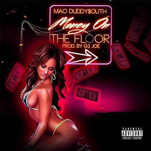 Money on the Floor by Mac Duddy$outh