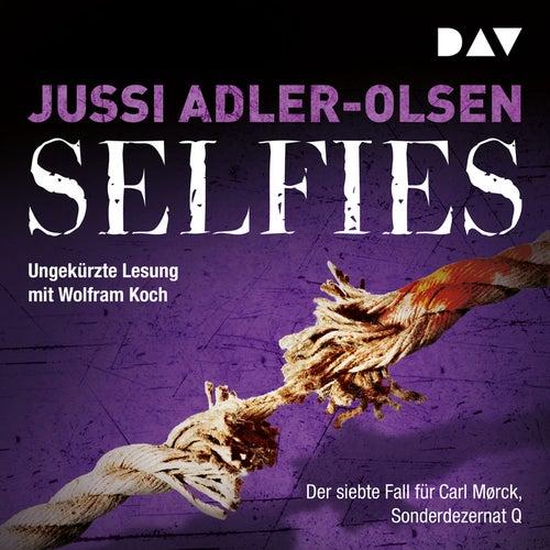 Selfies. Der siebte Fall für Carl Mørck, Sonderdezernat Q (Ungekürzt) von Jussi Adler-Olsen