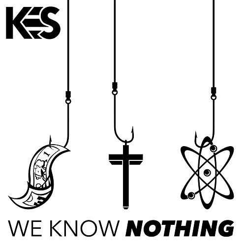 We Know Nothing by Kes