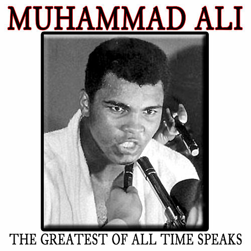 The Greatest Of All Time Speaks by Muhammad Ali