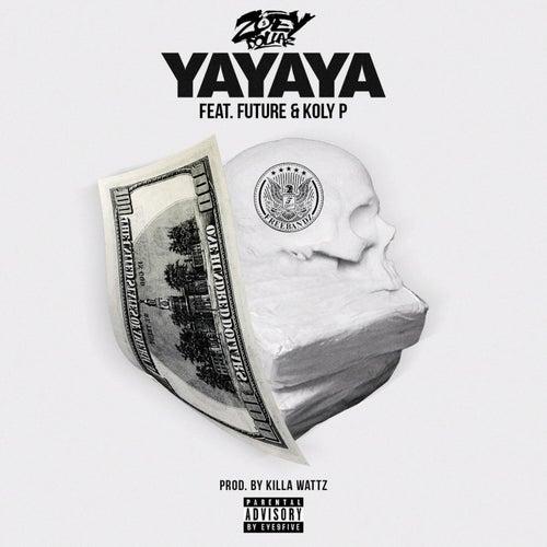 Yayaya (feat. Future & Koly P) von Zoey Dollaz