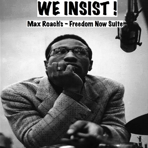 We Insist! Max Roach's Freedom Now Suite (Remastered) de Max Roach