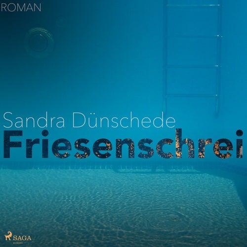 Friesenschrei (Ungekürzt) von Sandra Dünschede