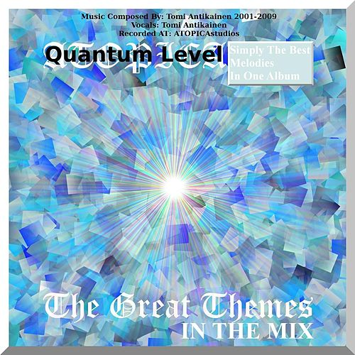 The Great Themes in the Mix by Quantum Level