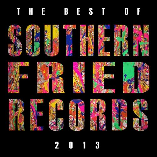 Best of Southern Fried Records 2013 von Various Artists