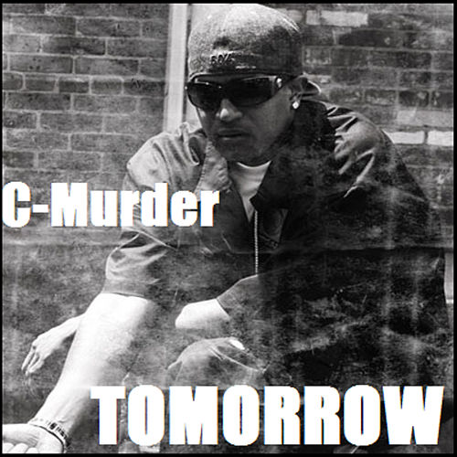 Tomorrow von C-Murder
