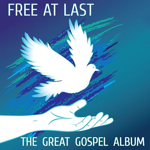 Free At Last: The Great Gospel Album by Various Artists