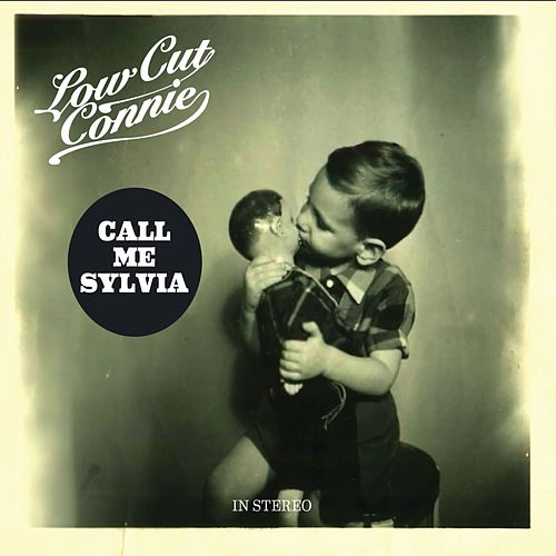 Call Me Sylvia by Low Cut Connie