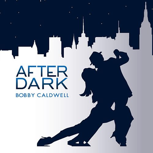 After Dark by Bobby Caldwell