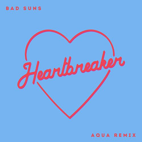 Heartbreaker (Aqua Remix) von Bad Suns