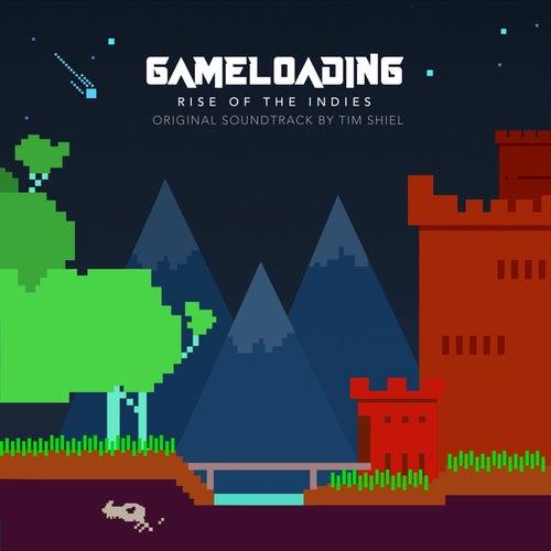 GameLoading: Rise of the Indies (Original Soundtrack) de Tim Shiel