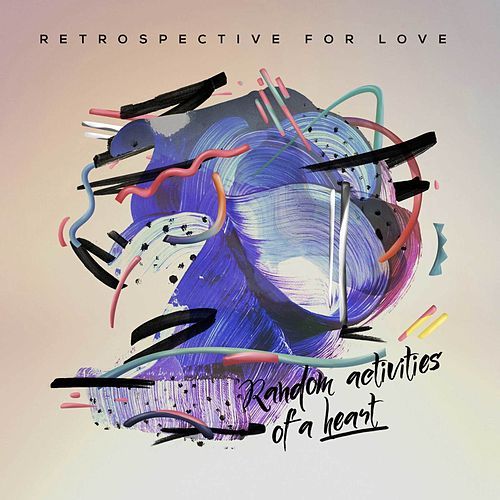 Random Activities of a Heart by Retrospective for Love
