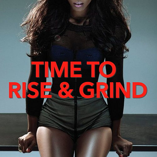 Time To Rise And Grind by Various Artists