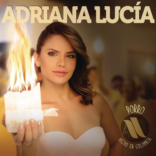 Porro Hecho En Colombia de Adriana Lucía